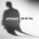 Ten Feet Tall (feat. Wrabel)/Afrojack