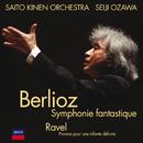 ベルリオーズ:幻想交響曲、他/Saito Kinen Orchestra, Seiji Ozawa