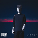 Days & Nights/Daley