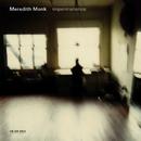 メレディス・モンク:IMPERMANE/Meredith Monk