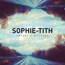 Enfant D'Ailleurs/Sophie-Tith