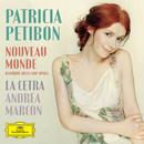 Nouveau Monde - Baroque Arias And Songs/Patricia Petibon, La Cetra Barockorchester Basel, Andrea Marcon
