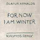 For Now I Am Winter (Kiasmos Remix)/Ólafur Arnalds