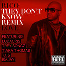 They Don't Know (Remix) (feat. Ludacris, Trey Songz, Tiara Thomas, T.I., Emjay)/Rico Love