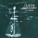 Tu Verras (1978 - 1979)/Claude Nougaro