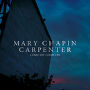 Come On Come On/Mary Chapin Carpenter