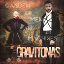 Garden Of Men And Machines/Gravitonas