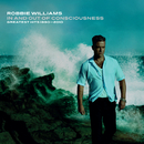 In And Out Of Consciousness: Greatest Hits 1990 - 2010 (Excluding iTunes)/Robbie Williams