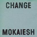 Change/Mokaiesh