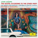 Adams: The Gospel According To The Other Mary/Los Angeles Philharmonic, Gustavo Dudamel, Los Angeles Master Chorale