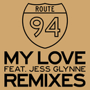 My Love (Remixes) (feat. Jess Glynne)/Route 94
