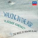 Walking In The Air - The Music Of Howard Blake/Vladimir Ashkenazy