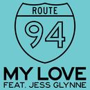 My Love (feat. Jess Glynne)/Route 94