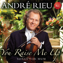 You Raise Me Up - Songs for Mum/André Rieu