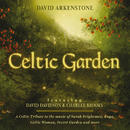 Celtic Garden: A Celtic Tribute To The Music Of Sarah Brightman, Enya, Celtic Woman, Secret Garden And More/David Arkenstone
