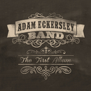 The First Album/Adam Eckersley Band