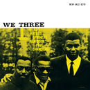We Three(Rudy Van Gelder Remaster)/Roy Haynes, Phineas Newborn, Paul Chambers