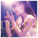 DREAM ~TOMOMI KAHARA CONCERT 2013~/華原朋美