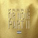 Or Noir Part 2 (Deluxe)/Kaaris