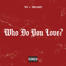 Who Do You Love? (feat. Drake)/YG
