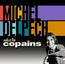 Salut les copains/Michel Delpech