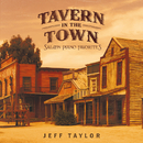 Tavern In The Town: Saloon Piano Favorites/Jeff Taylor