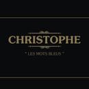 Les Mots Bleus/Christophe