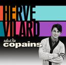 Salut Les Copains/Hervé Vilard