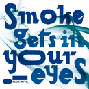 Smoke Gets In Your Eyes/quasimode