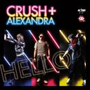 Hello/Crush + Alexandra