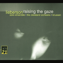 Lieberson: Raising The Gaze/Rosemary Hardy, Asko Ensemble, London Sinfonietta, The Cleveland Orchestra, Oliver Knussen