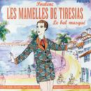 Poulenc: Les Mamelles de Tirésias/Le Bal Masqué/Various Artists, Tokyo Opera Singers, Saito Kinen Orchestra, Seiji Ozawa