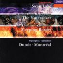チャイコフスキー:<白鳥の湖><くるじ割り人形><眠りの森の美女>/Orchestre Symphonique de Montréal, Charles Dutoit