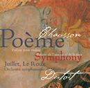 Chausson: Symphony; Poème; Poème de l'amour et de la mer/Chantal Juillet, François Le Roux, Orchestre Symphonique de Montréal, Charles Dutoit