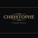 Les Paradis Perdus/Christophe