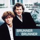 Ich lieb' dich immer mehr/Brunner & Brunner
