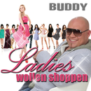 Ladies wollen shoppen/Buddy