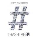 #Hashtag (feat. MC Fitti)/Y-Titty