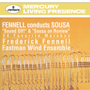 Sousa Marches/Eastman Wind Ensemble, Frederick Fennell
