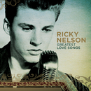 Greatest Love Songs/Ricky Nelson