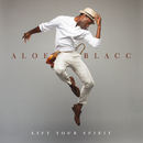 Lift Your Spirit/Aloe Blacc