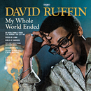 My Whole World Ended/David Ruffin