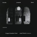Dvorák - Janácek - Eben/Josef Pancík, Prague Chamber Choir