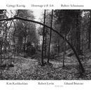 クルターグ:シューマンへのオマージュ/Kim Kashkashian, Robert Levin, Eduard Brunner