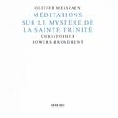 Messiaen: Méditations Sur Le Mystère De La Sainte Trinité/Christopher Bowers-Broadbent