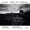 カンチェーリ /アビイ・ネ・ヴィデ/Kim Kashkashian, The Hilliard Ensemble, Stuttgarter Kammerorchester, Dennis Russell Davies