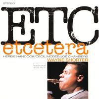 Etcetera/Wayne Shorter, Herbie Hancock, Cecil McBee, Joe Chambers