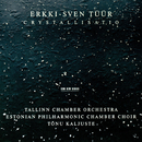 デュール /クリスタリサティオ/Estonian Philharmonic Chamber Choir, Tallin Chamber Orchestra, Tõnu Kaljuste