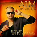 Cha Cha Cha (Radio Edit) (feat. Willy William)/ATIM