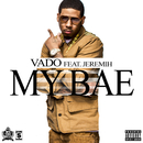 My Bae (feat. Jeremih)/Vado